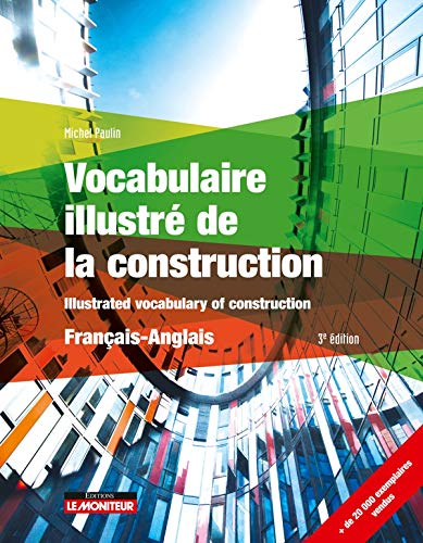Vocabulaire illustré de la construction = = Illustrated vocabulary of construction |