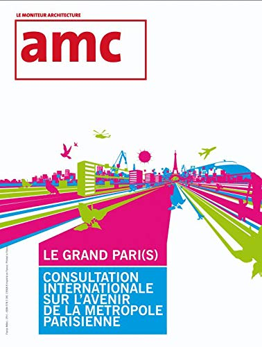 Amc Hors Serie 10 Projets Grand Paris