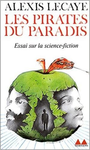 Les Pirates du paradis : Essai sur la science-fiction