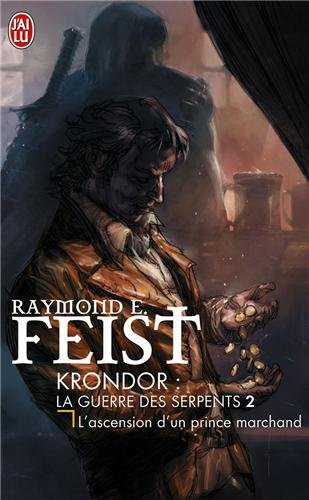 Krondor : La Guerre des Serpents, Tome 2 : L'ascension d'un prince marchand