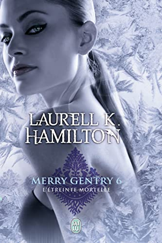 Merry Gentry, Tome 6