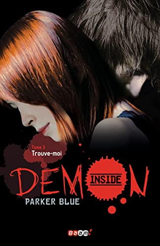 Demon Inside, Tome 3 : Trouve moi  ?