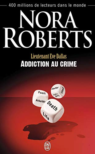 Lieutenant Eve Dallas - 31 - Addiction du Crime