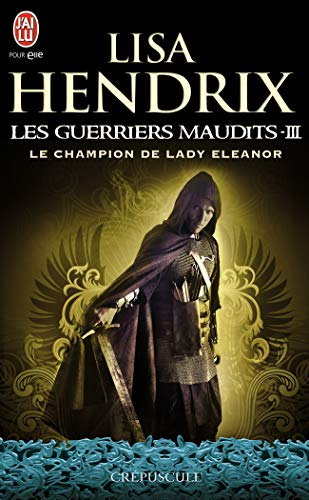 Les Guerriers Maudits - 3 - le Champion de Lady Eleanor