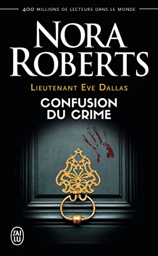 Lieutenant Eve Dallas. 42, Confusion du crime