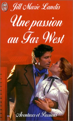 Une passion au Far West