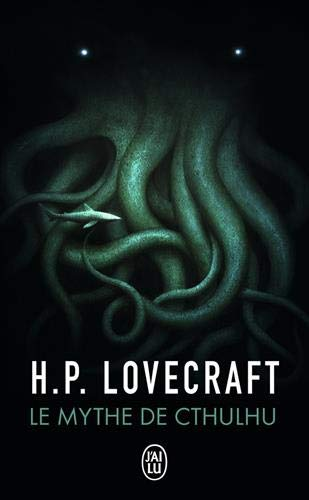 Le mythe de Cthulhu | Lovecraft, Howard Phillips (1890-1937)