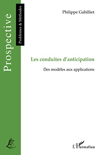 Les conduites d'anticipation : Des modèles aux applications