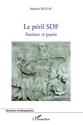 Le péril SDF : Assister et punir
