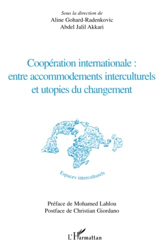 Coopération internationale : entre accommodements interculturels et utopies du changement