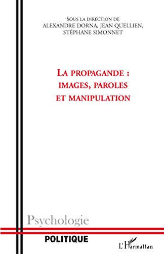 La propagande: Images, paroles et manipulation