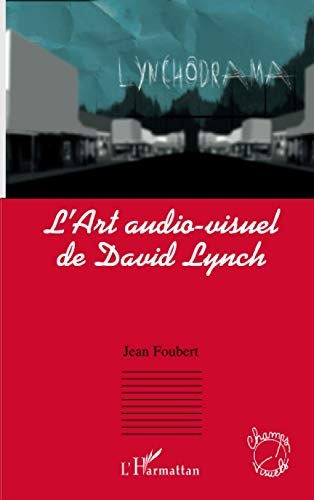 L'art audio-visuel de David Lynch