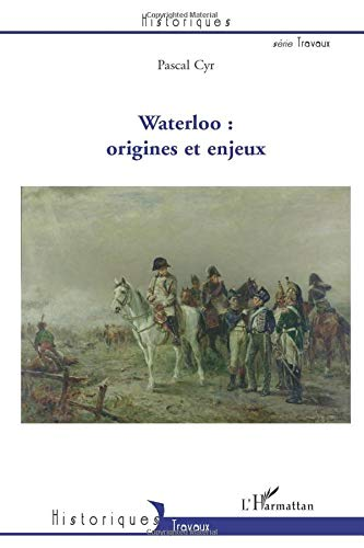 Waterloo Origines et Enjeux