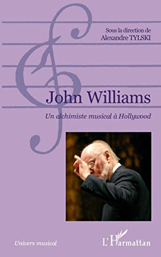 John williams un alchimiste musical a hollywood