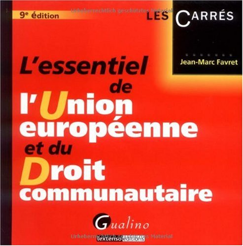 L'essentiel de l'Union européenne et du Droit communautaire