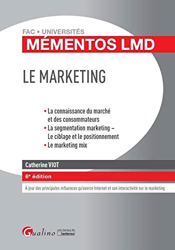 Le marketing : la connaissance du marché et des consommateurs, la segmentation marketing, le ciblage et le positionnement, le marketing mix |