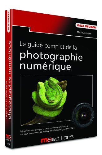 Le guide complet de la Photo numérique