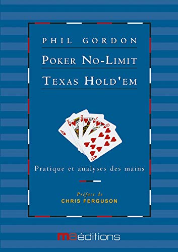 Poker No-Limit Texas Hold'em : Tome 2, Pratique et analyses des mains