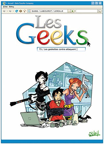 Les Geeks, Tome 5