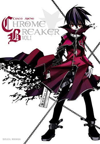 Chrome Breaker, Tome 1 :