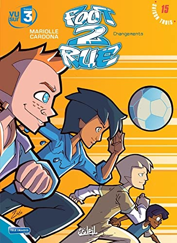 Foot 2 Rue, Tome 15 : Changements