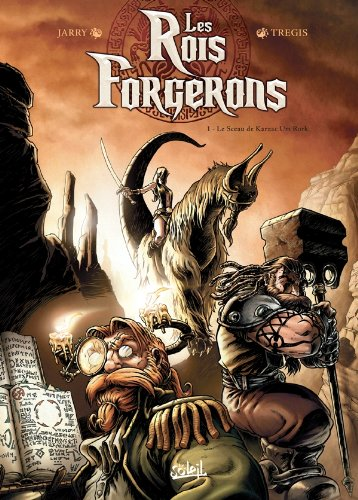 Les Rois Forgerons, Tome 1