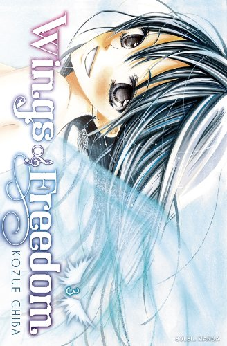 Wings of Freedom, Tome 3 :