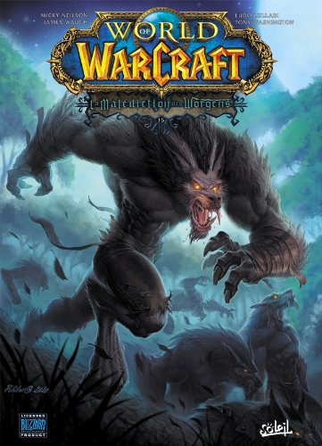 World of Warcraft, Tome 15 : La malédiction des Worgens