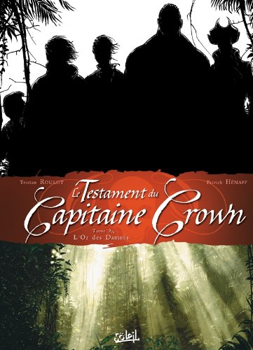 Le testament du Capitaine Crown, Tome 2 : L'Or des damnés