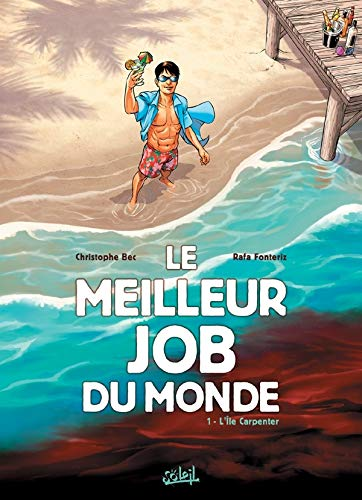 Le meilleur job du monde, Tome 1 : L'Ile Carpenter