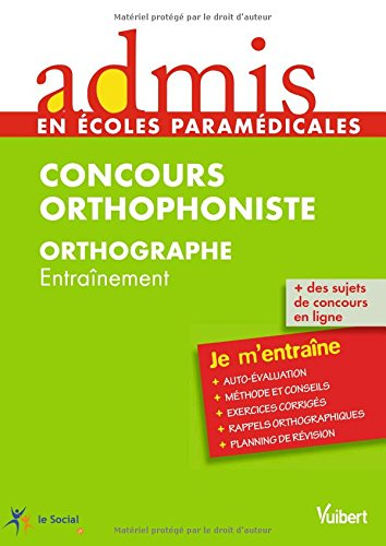Orthophoniste - Orthographe - Collection Admis, série je m'entraîne