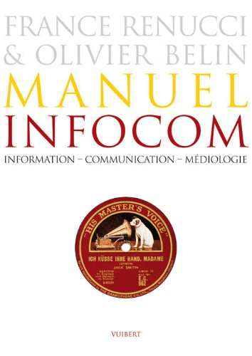 Manuel infocom : Information, communication, médiologie