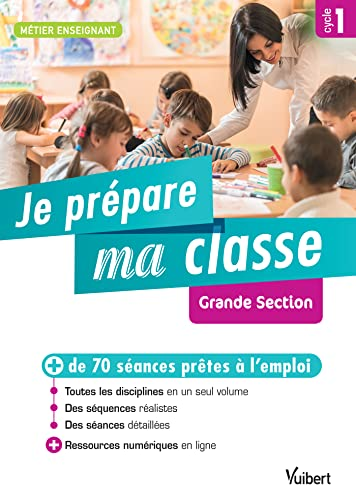 Je prépare ma classe : grande section : cycle 1 |