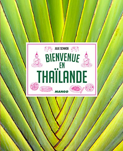 Bienvenue en Thaïlande / Julie Schwob ; photographies de Louis-Laurent Grandadam ; illustrations, Astrid de Lassée-Nivet.