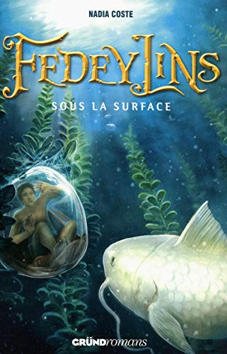 Fedeylins, Tome 3 : Sous la surface