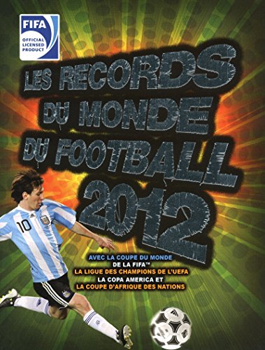 Les records du monde du football 2012