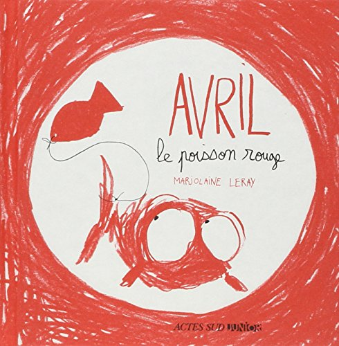 Avril le poisson rouge | Leray, Marjolaine. Auteur