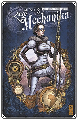 Lady Mechanika. 3, La tablette des destinées / dessiné par Joe Benitez & Martin Montiel ; écrit par M. M. Chen ; [traduction, Jérôme Wicky].