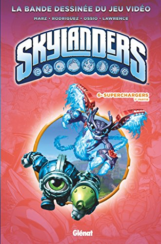Skylanders. 6, Superchargers 1re partie / scénario, Ron Marz & David A. Rodriguez ; dessin, Fico Ossio & Jack Lawrence ; traduction, Marianne Feraud.