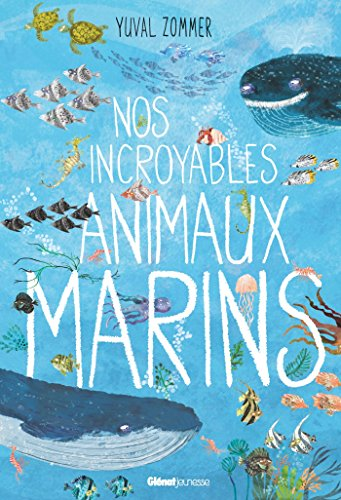 Nos incroyables animaux marins |