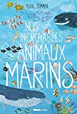 Nos incroyables animaux marins | Zommer, Yuval. Auteur
