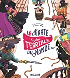 pirate la plus terrible du monde (La) | Petitsigne, Richard. Auteur