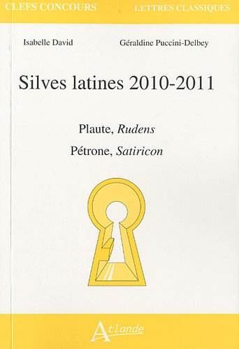 Silves latines 2010-2011 : Plaute, Rudens - Pétrone, Satiricon
