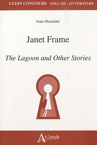 Janet Frame : The Lagoon and Other Stories