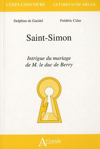 Saint-Simon, Intrigue du mariage de M. Le Duc de Berry