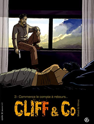 Cliff and Co, Tome 3 : Commence le compte à rebours