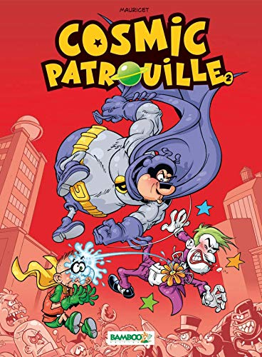 Cosmic Patrouille, Tome 2 :