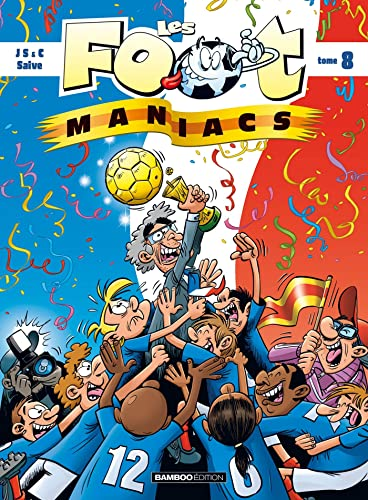 Les foot maniacs, Tome 8