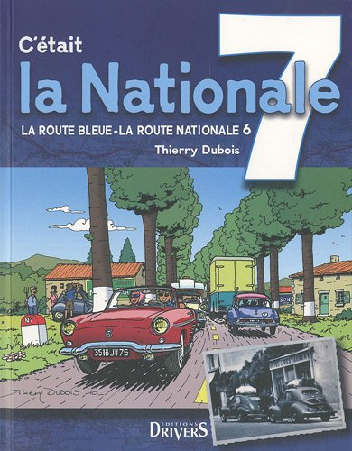 C'était la nationale 7, la route bleue, la route nationale 6