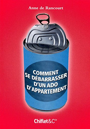 Comment se débarrasser d'un ado d'appartement